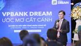 TGĐ Nguyễn Đức Vinh phát biểu tại sự kiện ra mắt nền tảng ngân hàng số VPBank Dream