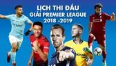 Lịch thi đấu Ngoại hạng Anh mùa giải 2018-2019 - Ngôi sao trong màu áo mới