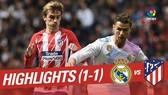 Real Madrid - Atletico Madrid 1-1: Cột dọc, xà ngang cứu thua đội khách