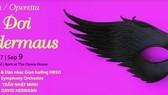 """Classical opera, """"Die Fledermaus"""" performed in HCMC"""