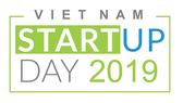 Vietnam Startup Day 2019 quy tụ giới khởi nghiệp Việt Nam và quốc tế