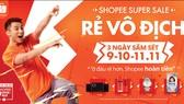 """Shopee Super Sale """"Rẻ vô địch"""" - sự kiện mua sắm lớn nhất mùa cuối năm"""