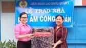 Liên đoàn Lao động quận 1 bàn giao mái ấm công đoàn cho gia đình chị Nguyễn Thị Ánh Đào