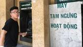 Xử phạt ngân hàng để máy ATM không hoạt động