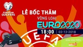 Trực tiếp bốc thăm vòng loại UEFA Euro 2020 và VCK UEFA Nations League TM 2019 trên VTVcab