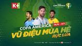 Xem Copa America 2019 trên tất cả nền tảng của K+