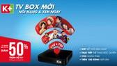Thêm K+ TV Box, thêm sự tiện lợi cho người dùng