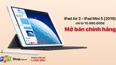 iPad Mini 5 và iPad Air 3 chính hãng sẽ chính thức lên kệ FPT Shop và F.Studio từ ngày 11-5 với giá từ 10,99 triệu đồng.