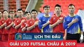 Lịch thi đấu vòng loại giải U20 futsal châu Á 2019