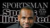 Sports Illustrated bầu chọn: LeBron James là Nhà thể thao của năm