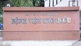 Kiểm tra phản ánh Bệnh viện Ung Bướu TPHCM không thực hiện chỉ đạo của Phó Thủ tướng