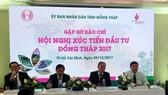 UBND tỉnh Đồng Tháp thông tin về chương trình Hội nghị Xúc tiến đầu tư năm 2017
