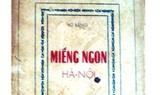 """""""Miếng ngon Hà Nội"""" của nhà văn  Vũ Bằng ấn hành lần đầu vào năm 1957"""