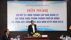 UBND TP Đà Nẵng tổ chức hội nghị sơ kết 1 năm thí điểm thành lập Ban quản lý an toàn thực phẩm TP Đà Nẵng và tổng kết công tác bảo đảm ATTP năm 2018