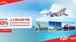 Hoàn tiền 2 triệu cho chủ thẻ Maritime Bank Visa đặt vé máy bay Gotadi