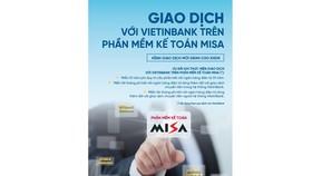 Nhiều tiện ích khi sử dụng Dịch vụ kết nối ngân hàng điện tử trên phần mềm kế toán MISA tại VietinBank
