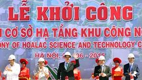 Khởi công Dự án phát triển cơ sở hạ tầng Khu công nghệ cao Hòa Lạc