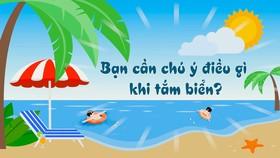 Bạn cần chú ý điều gì khi tắm biển?