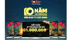10 năm cột mốc vàng - Săn Oled TV cực sang trên TodayTV