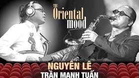 Âm hưởng Đông Phương: Cuộc gặp gỡ của hai tài năng Jazz độc đáo