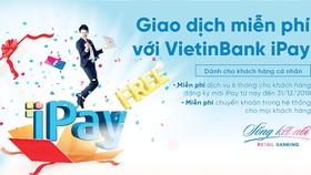 Khách hàng đăng ký mới VietinBank iPay được miễn phí duy trì dịch vụ 6 tháng