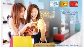 Ưu đãi hoàn phí thường niên cho chủ thẻ tín dụng quốc tế VietinBank