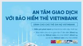 Tính ưu việt của thẻ Ghi nợ cùng dịch vụ Bảo hiểm thẻ VietinBank