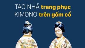 Tao nhã trang phục Kimono trên gốm cổ