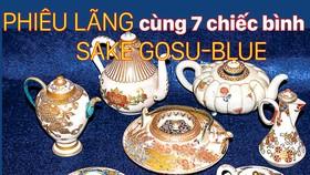 Phiêu lãng cùng 7 chiếc bình Sake Gosu-Blue