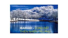 IBARAKI - Vùng đất thiên nhiên trù phú