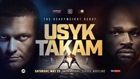Trận Usyk - Takam sẽ diễn ra vào ngày 25-5