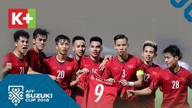 K+ bình luận trực tiếp giải AFF Suzuki Cup 2018 từ vòng Bán kết