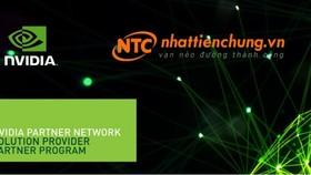 Nhất Tiến Chung chính thức gia nhập NVIDIA Partner Network