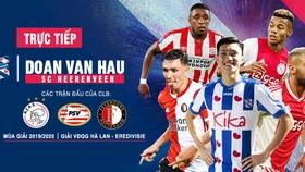 Người hâm mộ có thể theo dõi trực tiếp Đoàn Văn Hậu thi đấu tại Hà Lan