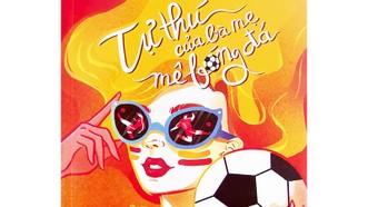 Bìa sách Tự thú của bà mẹ mê bóng đá