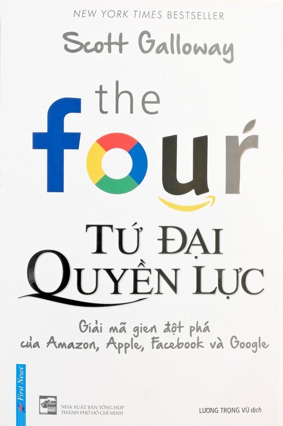Tứ đại quyền lực - Cuốn sách vạch trần bản chất của Amazon, Apple, Facebook và Google ảnh 1