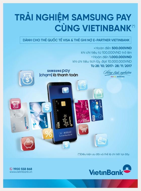 Nhận quà hấp dẫn khi trải nghiệm Samsung Pay cùng VietinBank ảnh 1