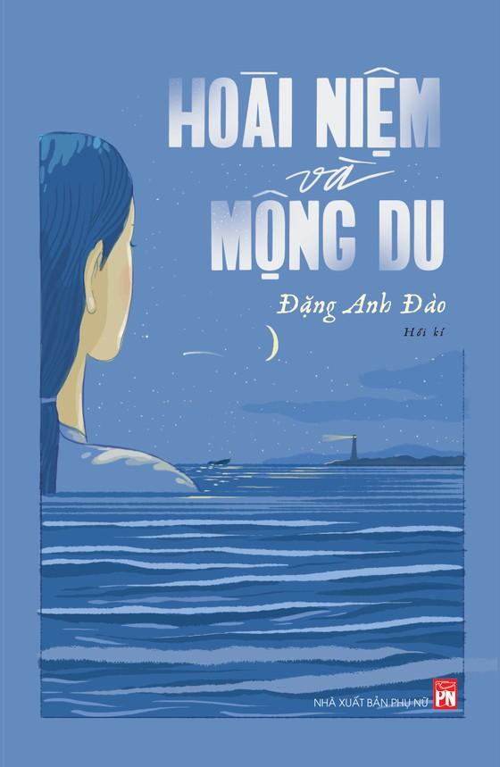 """Con gái GS Đặng Thai Mai ra mắt hồi ký """"Hoài niệm và mộng du""""  ảnh 1"""