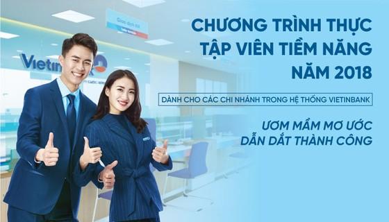 VietinBank tuyển dụng gần 150 thực tập viên năm 2018 ảnh 1