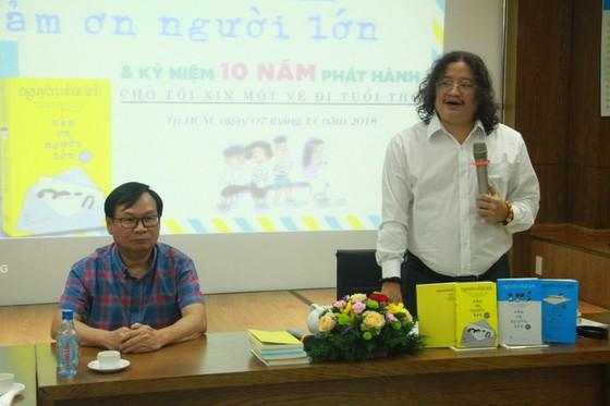 """Nhà văn Nguyễn Nhật Ánh gây hứng thú với """"Cảm ơn người lớn""""  ảnh 3"""