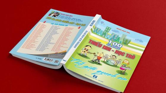 """""""100 ca khúc Thiếu nhi - Học trò – Thế giới quanh em"""" ra mắt đầu năm học mới  ảnh 2"""