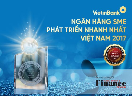 VietinBank là Ngân hàng SME phát triển nhanh nhất Việt Nam 2017 ảnh 1