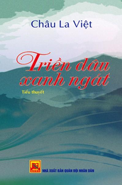 Đọc Triền dâu xanh ngát của Châu La Việt ảnh 1