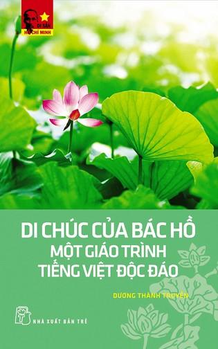 Di chúc của Bác Hồ - Một giáo trình tiếng Việt độc đáo ảnh 1