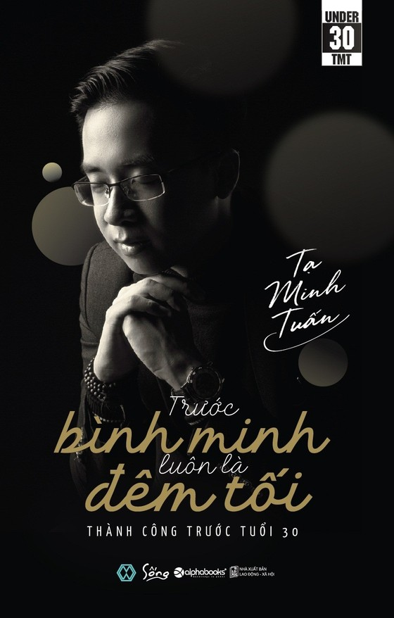 Sách khởi nghiệp của Tạ Minh Tuấn với nỗi ám ảnh ngày mai không còn nữa ảnh 3