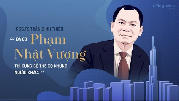 PGS.TS Trần Đình Thiên: Đã có Phạm Nhật Vượng thì cũng có thể có những người khác