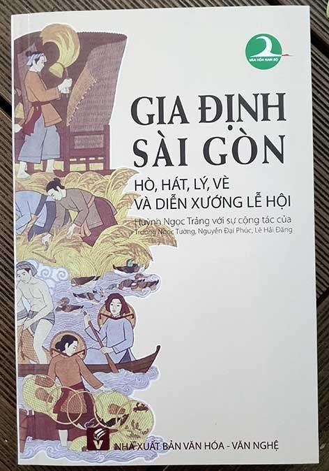 Ra mắt sách Gia Định - Sài Gòn: Hò, hát, lý, vè và diễn xướng lễ hội