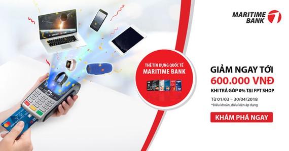 Giảm 4% khi mua hàng trả góp FPT Shop với thẻ tín dụng Maritime Bank