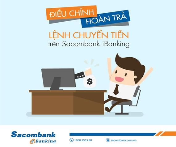Có thể điều chỉnh/hoàn trả chuyển tiền trên Internet Banking Sacombank