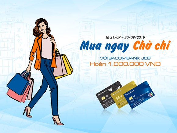 Chủ thẻ Sacombank JCB được hoàn tiền khi mua sắm